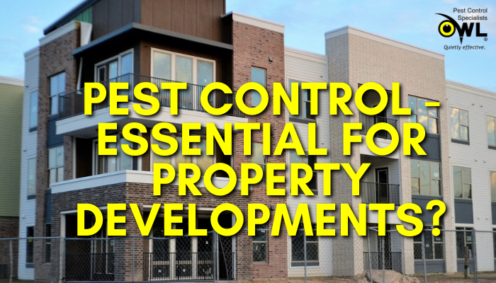 pest control - essential for property developments